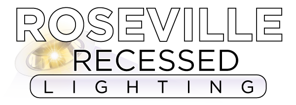 Roseville Recess Lighting - Recessed Lighting Installers of Roseville, CA